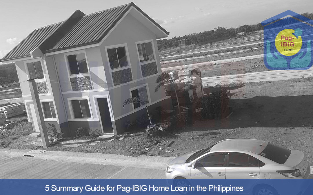5 Summary Guide for Pag-IBIG Home Loan in the Philippines