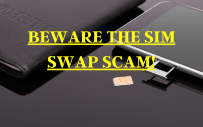 BEWARE THE SIM SWAP SCAM!
