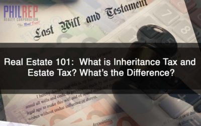 Real Estate 101:  What is Inheritance Tax and Estate Tax? What's the Difference?