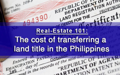 Real-Estate 101:  The cost of transferring a land title in the Philippines