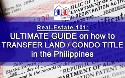 How to Transfer Land/Condo Title in the Philippines – Step by Step Process